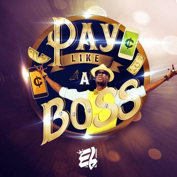 E.L Pay Like A Boss