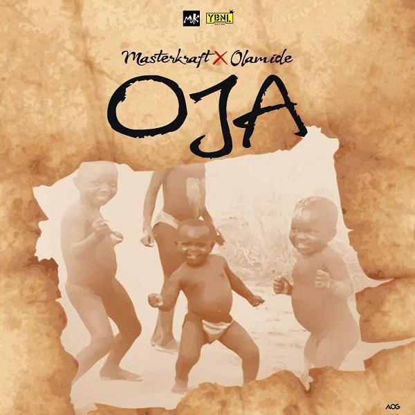 Music: Masterkraft – Oja ft Olamide