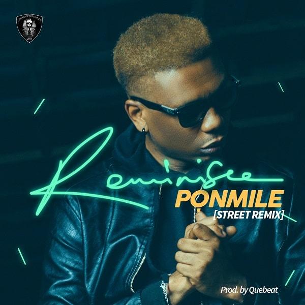 Reminisce Ponmile Street Remix
