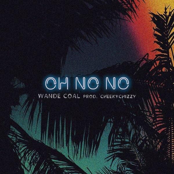 Music: Wande Coal – Oh No No