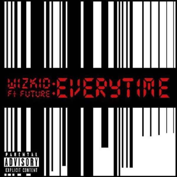 Wizkid ft Future Everytime Artwork