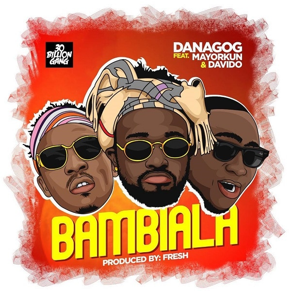 Music: Danagog – Bambiala ft. Davido & Mayorkun