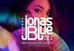 Jonas Blue ft MoeLogo We Could Go Back