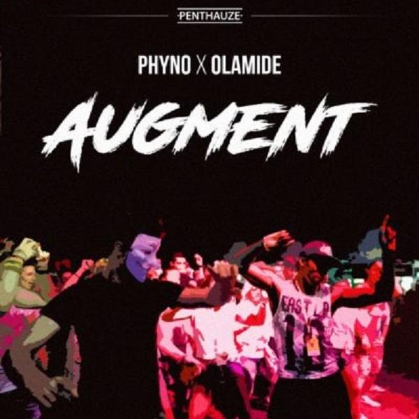 DOWNLOAD MP3: Phyno – Augment ft  Olamide - NaijaVibes