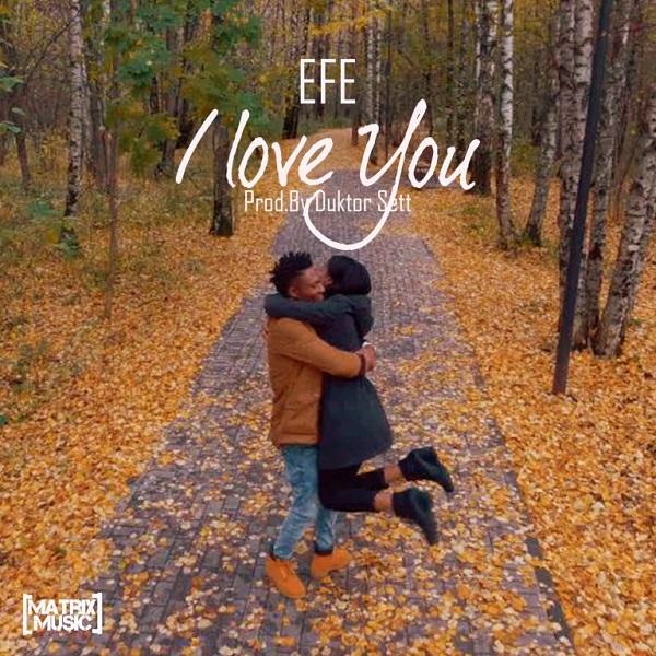 Efe I Love You