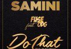 Samini Do That