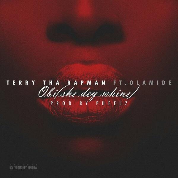 Terry Tha Rapman Obi (She Dey Whine) Artwork