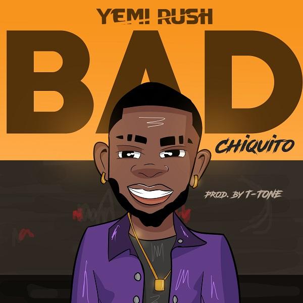 Yemi Rush Bad (Chiquito) Artwork