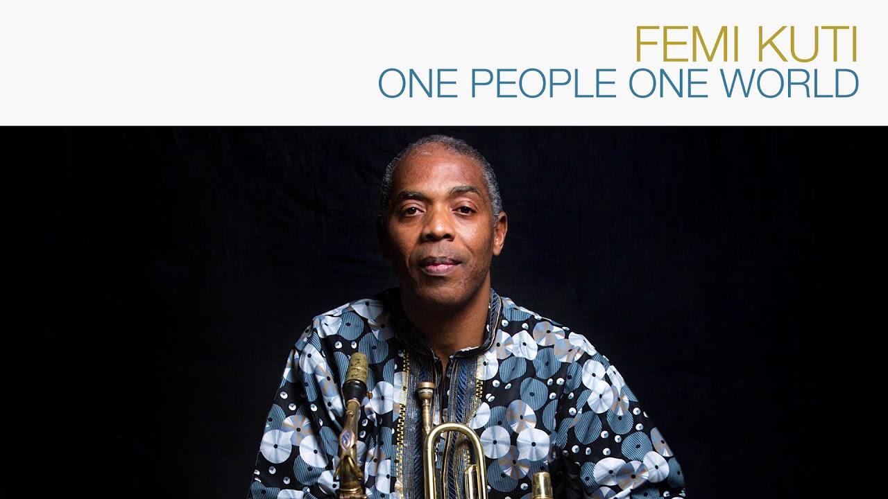Femi Kuti – One People One World - NaijaVibes
