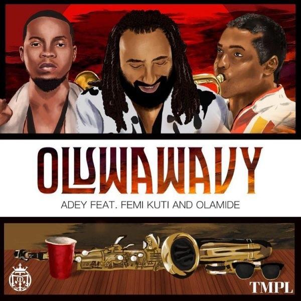 DOWNLOAD MP3: Adey – Oluwa Wavy ft  Olamide & Femi Kuti
