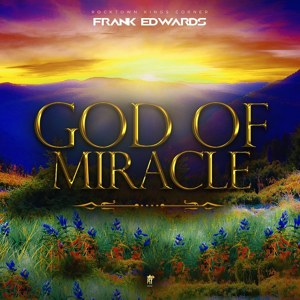 Frank Edwards God Of Miracle