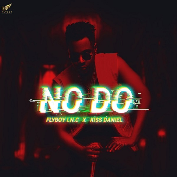 Kiss Daniel & Flyboy I.N.C No Do Artwork