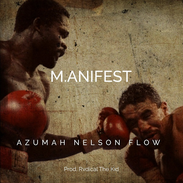 M.anifest Azumah Nelson Flow