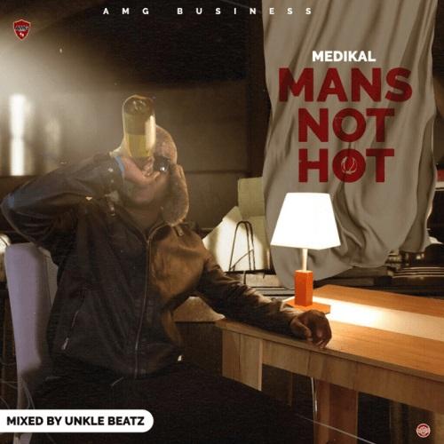 Medikal – Mans Not Hot (Freestyle)