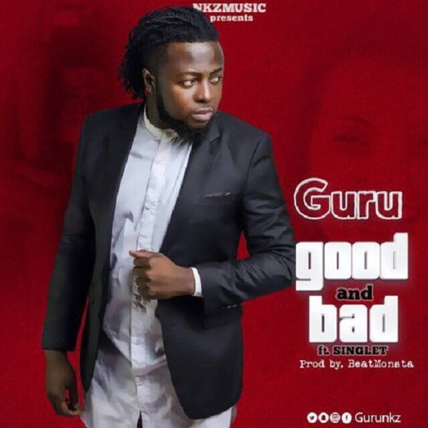 Guru – Good And Bad Ft. Singlet