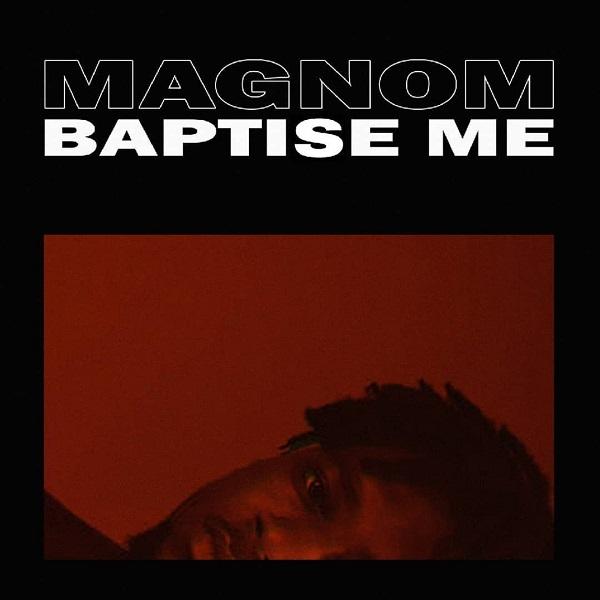 Magnom Baptise Me Artwork