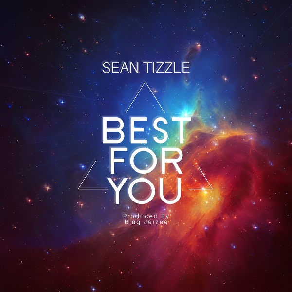 Sean Tizzle Best For You Artwork