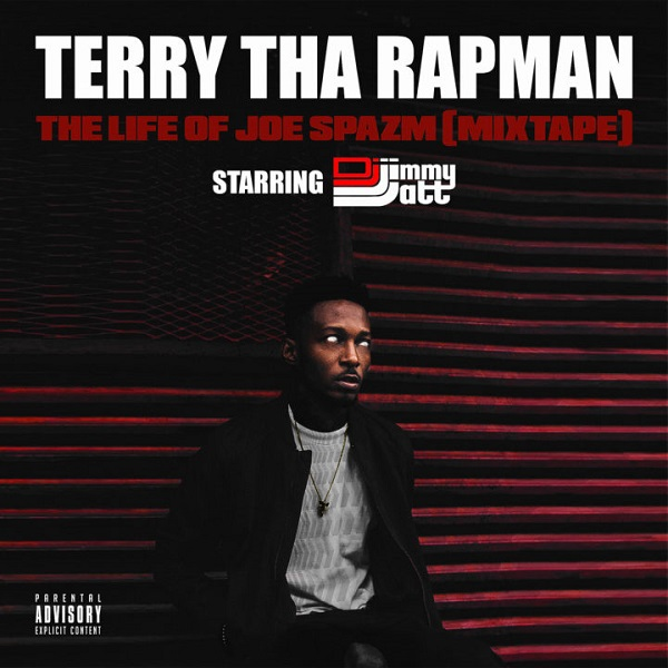 Terry Tha Rapman The Life Of Joe Spazm (Mixtape) Artwork