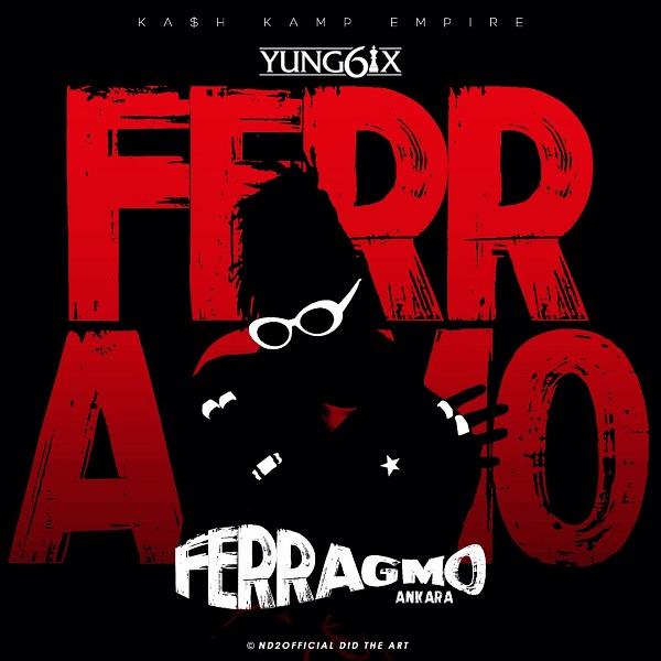 Yung6ix Ferragmo