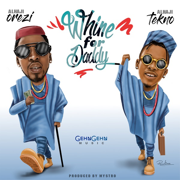DOWNLOAD MP3: Orezi – Whine For Daddy ft  Tekno - NaijaVibes