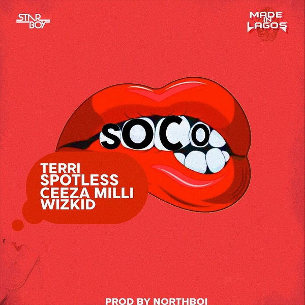 DOWNLOAD MP3: Star Boy - Soco ft  Wizkid, Ceeza Milli, Spotless & Terri