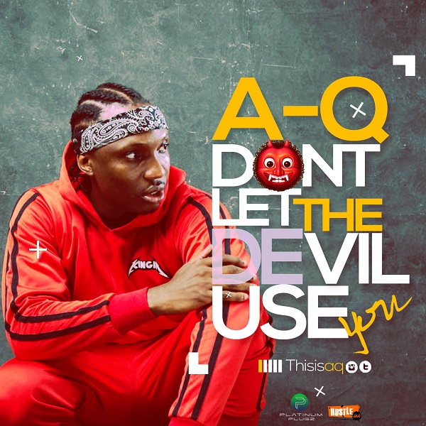 A-Q Don't Let The Devil Use You Artwork