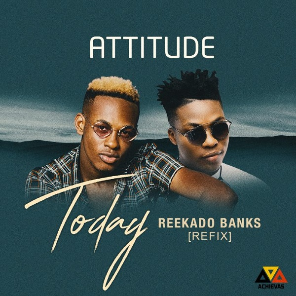 Attitude Today (Reekado Banks Refix)