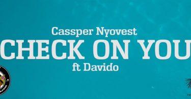 Cassper Nyovest Check on You