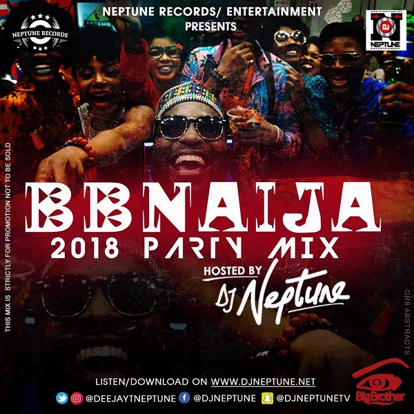DJ Neptune BBNaija 2018 Party Mix Artwork