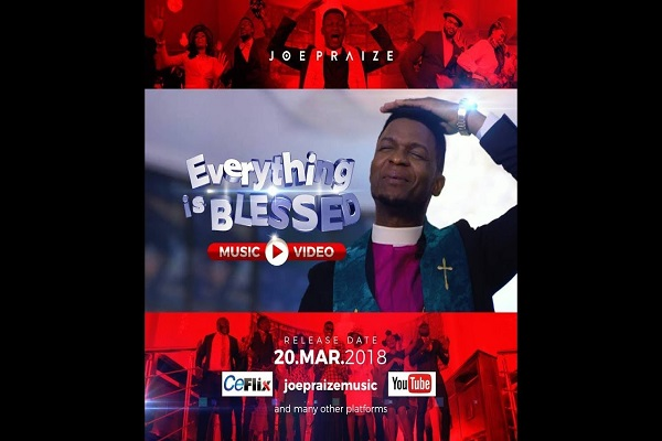 Joe Praize Everything Is Blessed Video