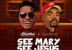 DJ Kaywise ft Olamide See Mary See Jesus