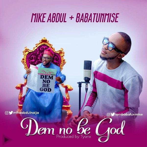 Mike Abdul Dem No Be God Artwork