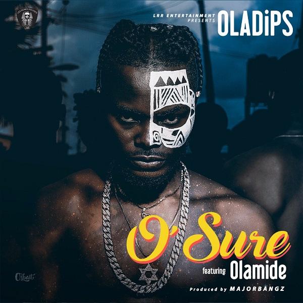 Oladips ft Olamide O'Sure