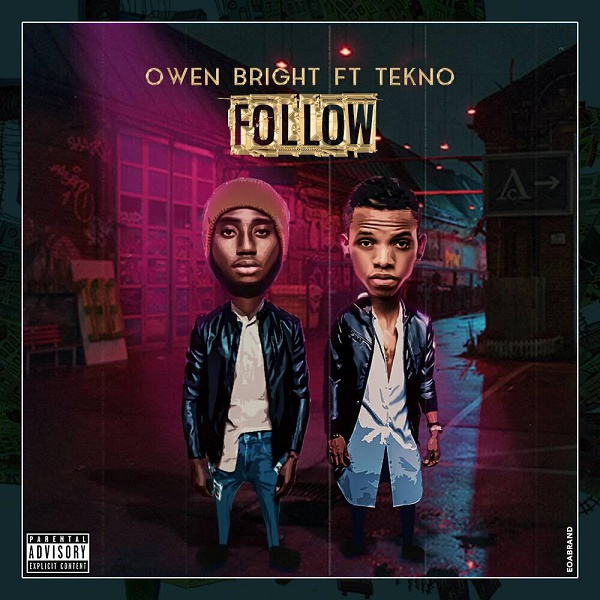 Owen Bright ft Tekno Follow