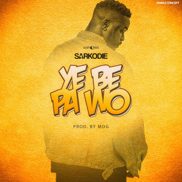 Sarkodie Ye Be Pa Wo Artwork