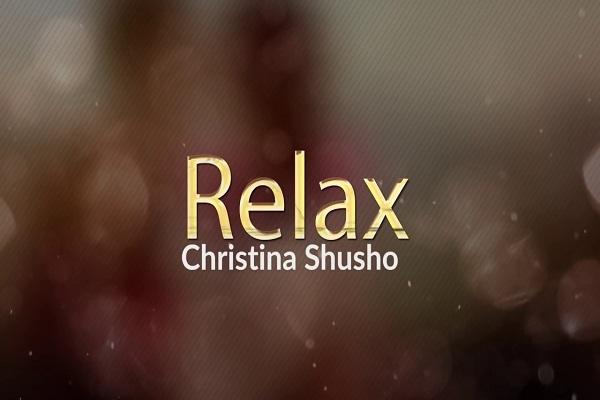 DOWNLOAD MP3: Christina Shusho – Relax - NaijaVibes