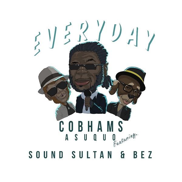 Cobhams Asuquo – Everyday ft  Sound Sultan & Bez MP3 DOWNLOAD