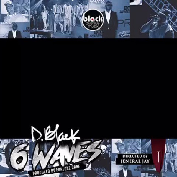 D Black 6 Waves Video - VIDEO: D-Black – 6 Waves