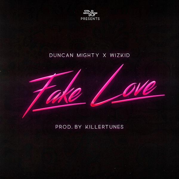 Duncan Mighty & Wizkid Fake Love Artwork