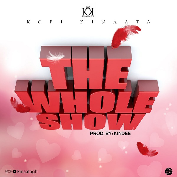Kofi Kinaata The Whole Show Artwork