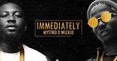 Mystro & Wizkid Immediately Artwork