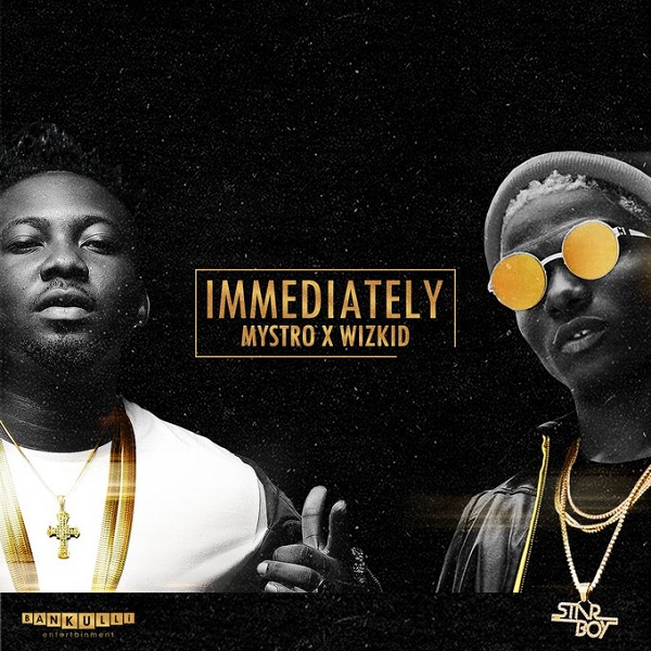 Mystro & Wizkid Immediately Artwork