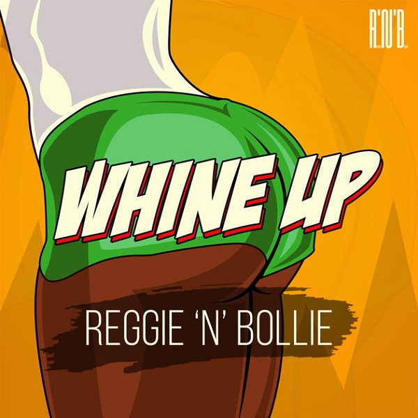 Reggie N Bollie Whine Up Artwork