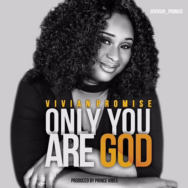 Vivian Promise Only You Are God