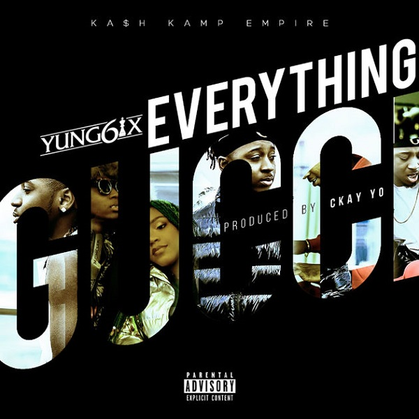 Yung6ix Everything Gucci Artwork