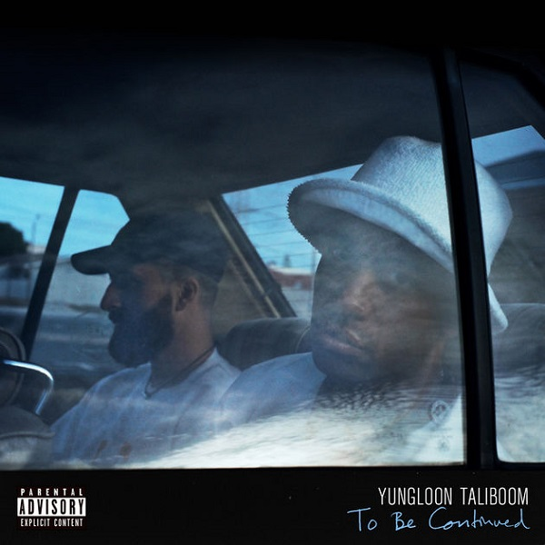 Yungloon Taliboom & YoungstaCPT To Be Continued Mixtape Artwork
