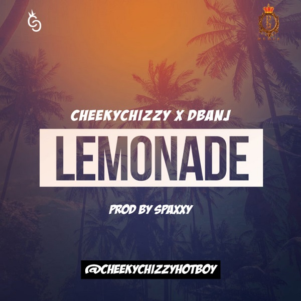 CheekyChizzy & D'Banj Lemonade Artwork