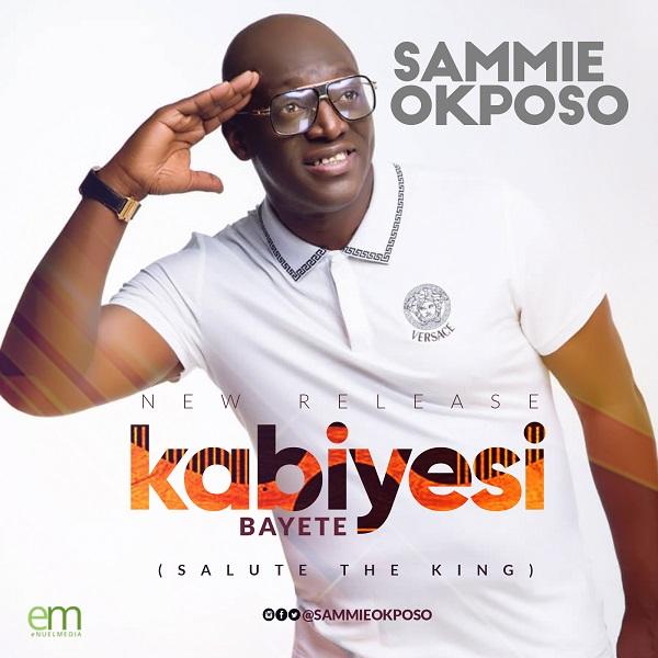 Sammie Okposo Kabiyesi Bayete Artwork