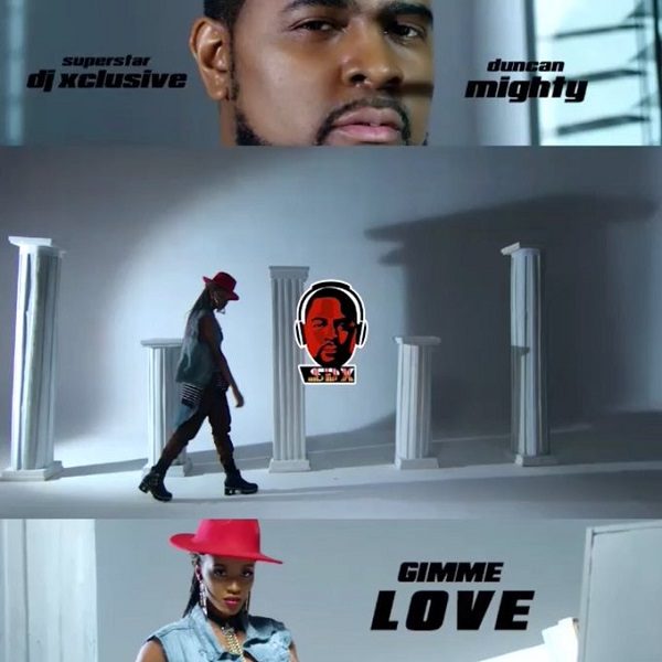 DJ Xclusive Gimme Love Video