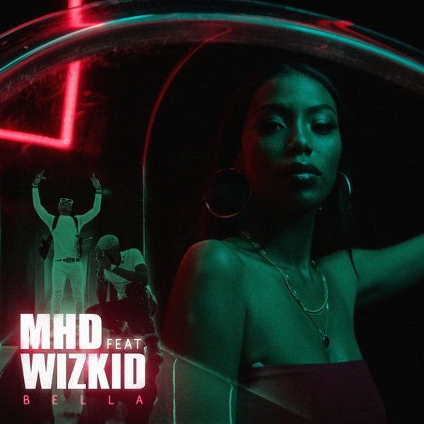 Image of MHD – Bella ft. Wizkid